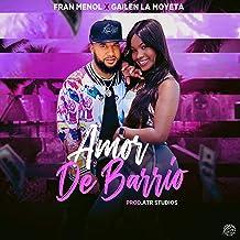 Amor de Barrio (feat. Gailen la Moyeta)
