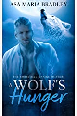 A Wolf's Hunger: A Sexy Fated Mates Paranormal Romance (The Norse Billionaire Shifters Book 1) Kindle Edition