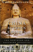 China between Empires: The Northern and Southern Dynasties (History of Imperial China)