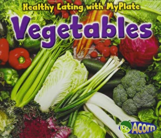 Vegetables (Healthy Eating with MyPlate)