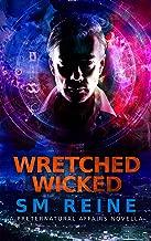 Wretched Wicked: An Urban Fantasy Novella (Preternatural Affairs Book 10)