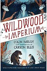 Wildwood Imperium: The Wildwood Chronicles, Book III (Wildwood Trilogy 3) Kindle Edition