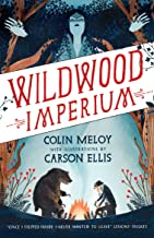 Wildwood Imperium: The Wildwood Chronicles, Book III (Wildwood Trilogy 3)