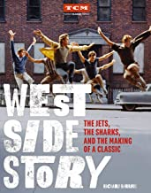 West Side Story: The Jets, the Sharks, and the Making of a Classic (Turner Classic Movies)