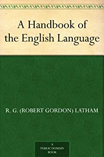 A Handbook of the English Language (English Edition)