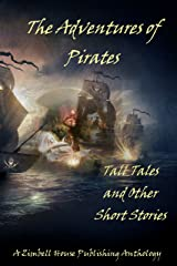 The Adventures of Pirates: Tall Tales and Other Short Stories Kindle Edition