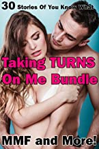 Taking Turns On Me Bundle (30 Stories Of You Know What, MMF and More!)