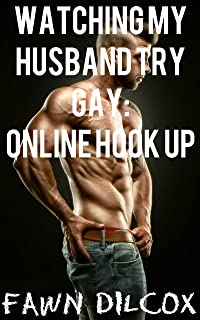 Watching My Husband Try Gay: Online Hook Up