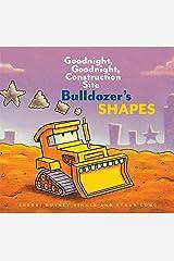 Bulldozer's Shapes: Goodnight, Goodnight, Construction Site (Goodnight, Goodnight, Construction Site (Series)) Kindle Edition