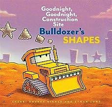Bulldozer's Shapes: Goodnight, Goodnight, Construction Site