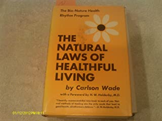 The Natural Laws of Healthful Living: The Bio-Nature Health Rhythm Program