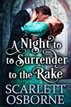 A Night to Surrender to the Rake: A Steamy Historical Regency Romance Novel
