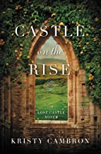 Castle on the Rise (A Lost Castle Novel Book 2)
