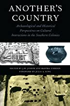 Another's Country: Archaeological and Historical Perspectives on Cultural Interactions in the Southern Colonies (English E...