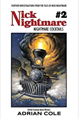 Nightmare Cocktails: Further investigations from the Files of Nick Nightmare Kindle Edition