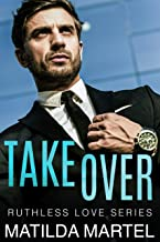 Takeover: Enemies to Lovers Romance (Ruthless Love Book 1)