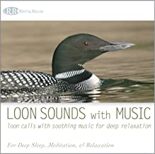 Loon Sounds With Music: Loon Calls With Soothing Music For Deep