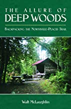 The Allure of Deep Woods: Backpacking the Northville-Placid Trail