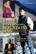 Where Rivers and Mountains Sing: Sound, Music, and Nomadism in Tuva and Beyond, New Edition