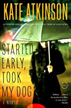 Started Early, Took My Dog: A Novel (Jackson Brodie Book 4)