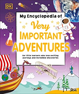 My Encyclopedia of Very Important Adventures: For Little Learners Who Love Exciting Journeys and Incredible Discoveries