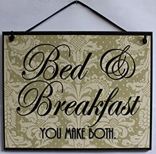 Egbert's Treasures 8x10 Vintage Style Black and Tan Sign Saying, Bed & Breakfast You Make Both Decorative Fun Universal Household Signs for Your Home
