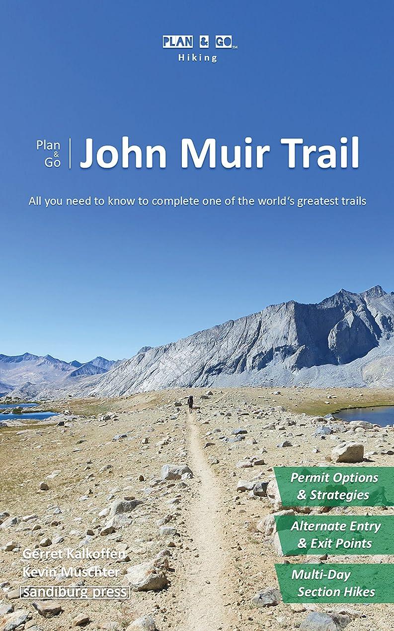 飼いならすアルカイックモールス信号Plan & Go | John Muir Trail: All you need to know to complete one of the world's greatest trails (Plan & Go Hiking) (English Edition)
