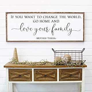 CELYCASY Love Your Family | Farmhouse Decor | Mother Teresa If You Want to Change The World Go Home and Love Your Family Wood Sign