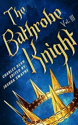The Bathrobe Knight: Volume 3