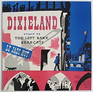 Dixieland: As Recorded in Paris by the Left Bank Bearcats