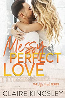 Messy Perfect Love: A Small-Town Romance (Jetty Beach Book 3)