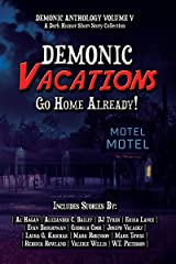Demonic Vacations: Go Back Home Already (Demonic Anthology Collection Book 5) Kindle Edition