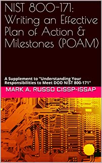 "NIST 800-171: Writing an Effective Plan of Action & Milestones (POAM): A Supplement to ""Understanding Your Responsibilitie..."