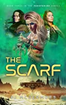 The Scarf (The third book in an epic science fiction series that blends religion and fantasy with action and adventure on an alien world 3)