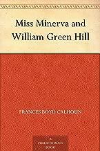 Miss Minerva and William Green Hill