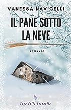 Il pane sotto la neve (Saga della Serenella Vol. 1) (Italian Edition)
