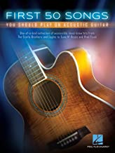 First 50 Songs You Should Play on Acoustic Guitar (GUITARE)