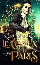 Le Codex de Paris: Enquête, mystère et magie à Paris (Paris des Limbes)