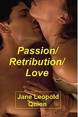Passion/Retribution/Love Kindle Edition
