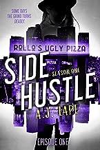 Side Hustle: Season One, Episode 1 (A Darcy Walker Side Hustle Mystery: Season One)