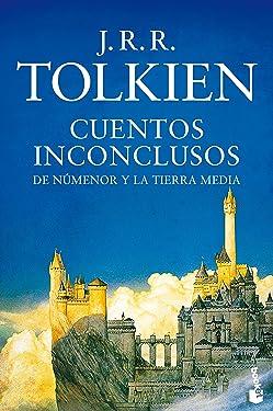Cuentos inconclusos (Biblioteca J. R. R. Tolkien) (Spanish Edition)