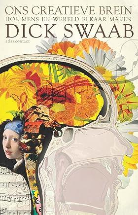 Ons creatieve brein: hoe mens en wereld elkaar maken