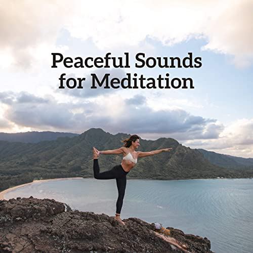 Peaceful Sounds for Meditation - Ambient Yoga, Relaxing ...