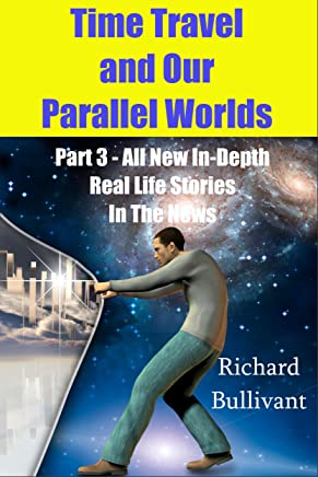 f25d6db8bf34 Time Travel and Our Parallel Worlds  Part 3 - All New In-Depth Real