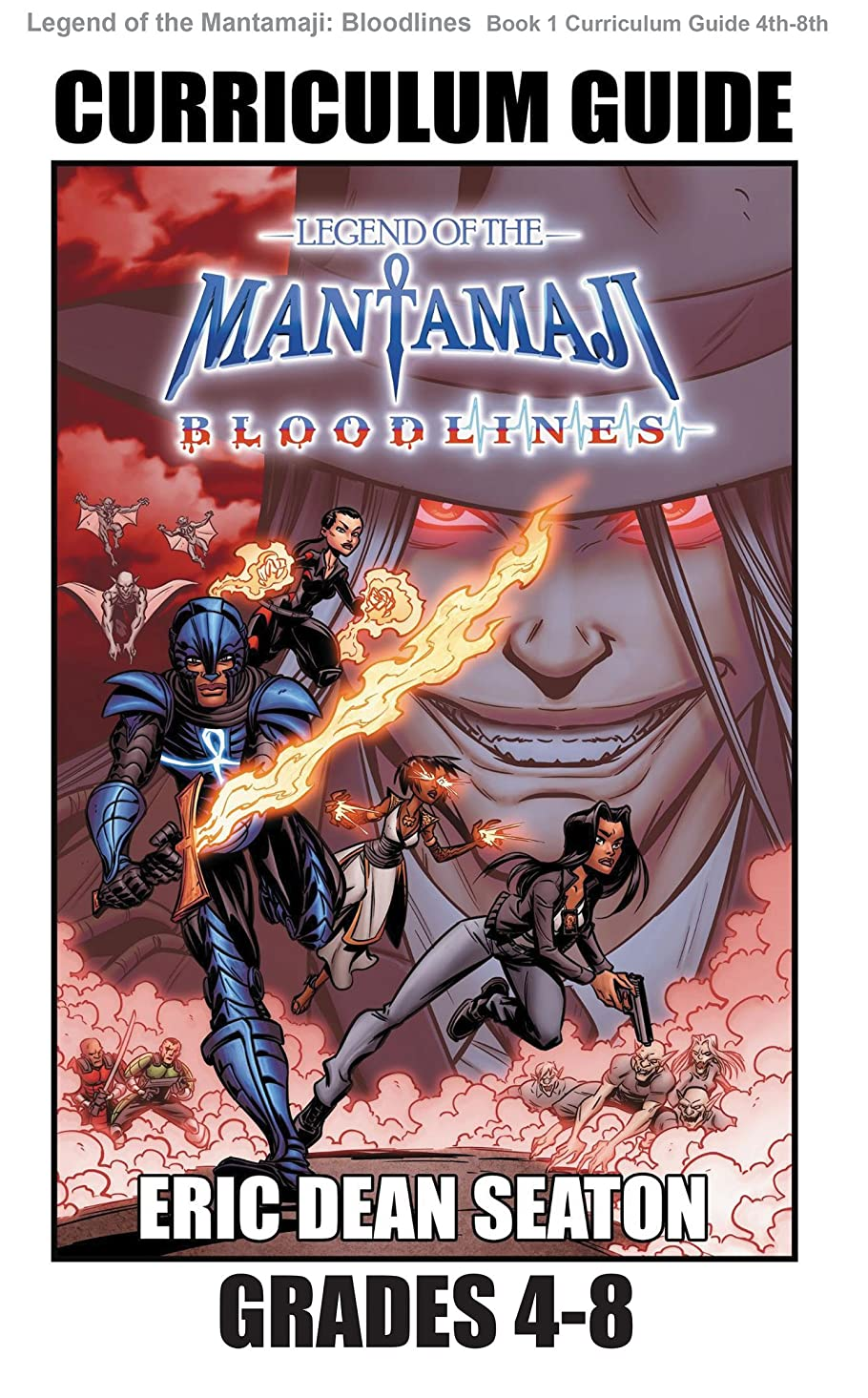プーノマッシュストリームLegend of the Mantamaji: Bloodlines Curriculum Guide: Grades 4 - 8 (English Edition)