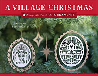 A Village Christmas: 20 Exquisite Punch-Out Ornaments