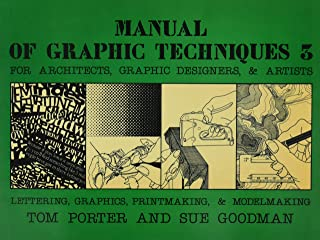 Manual of Graphic Techniques Three: For Architects, Graphic Designers, and Artists