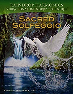 Sacred Solfeggio - Vibrational Raindrop Technique & Raindrop Harmonics (English Edition)