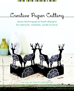 Creative Paper Cutting: Basic Techniques and Fresh Designs for Stencils, Mobiles, Cards, and More (Make Good: Japanese Craft Style)