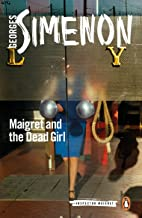Maigret and the Dead Girl (Inspector Maigret Book 45)